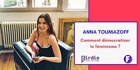 Rencontre féministe : Anna Toumazoff - Comment démocratiser le féminisme ? billets
