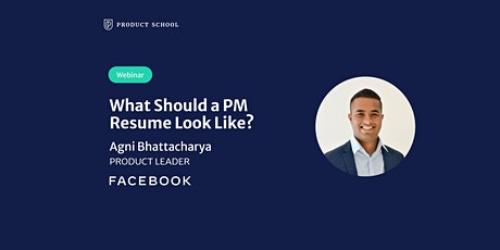 Webinar: What Should a PM Resume Look Like? by Facebook Product Leader tickets