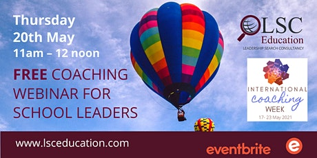 Coaching for School Leaders, to celebrate International Coaching Week tickets