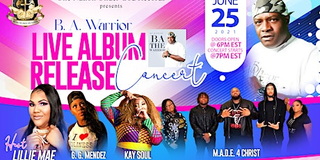 One Nation Under God Records presents: B.A. Warrior ALBUM RELEASE CONCERT tickets