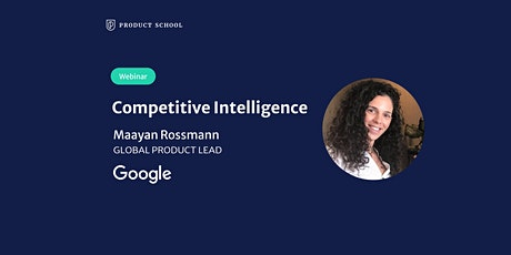 Webinar: Competitive Intelligence by Google Global Product Lead tickets