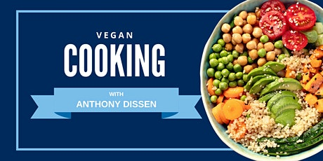 Cooking Vegan with Anthony Dissen - June 1 tickets