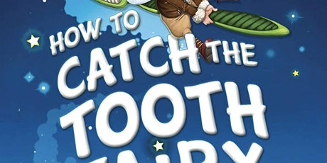 How to Catch the Tooth Fairy tickets