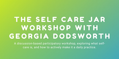 The Self Care Jar Workshop With Georgia Dodsworth tickets
