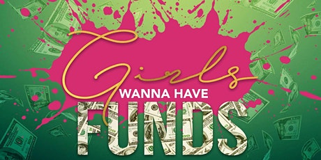 Girls Just Wanna Have Funds tickets