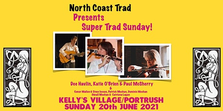North Coast Trad present Super Trad Sunday at Kelly's Village, Portrush tickets