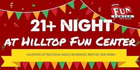 2021's First 21+ Night at Hilltop Fun Center tickets