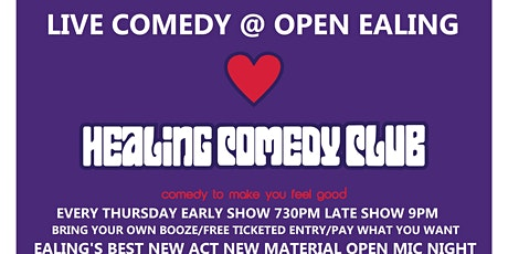 Healing Comedy Club at OPEN Ealing 27/5/21 Late Show tickets