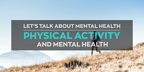 Let's Talk: Physical Activity and Mental Health tickets