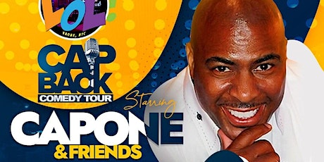 LOL Celebrity Comedy Show featuring Capone's Cap Back Tour (9PM) tickets