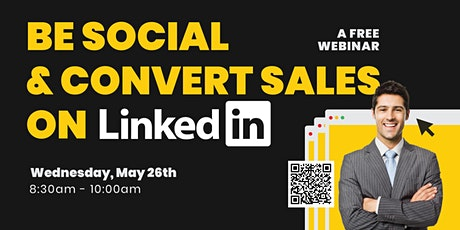 How To Be Social & Convert Sales On LinkedIn - Digital Native Series tickets