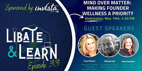 Libate and Learn 33: Mind over Matter - Making Founder Wellness  a Priority tickets