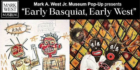 """""""Early Basquiat, Early West"""" Two-Day Exhibition tickets"""