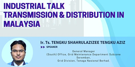 Industrial Talk - Transmission & Distribution in Malaysia tickets