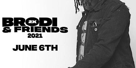 Brodi 2x & Friends 2021 tickets