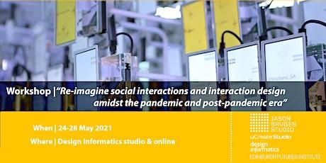 """Re-imagine interaction design amidst the pandemic"" Jason Bruges workshop tickets"