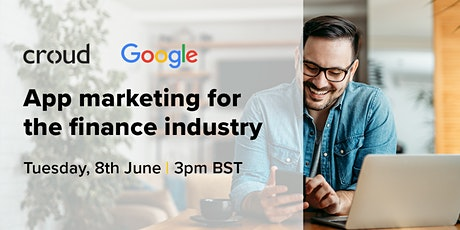 Croud x Google: App marketing for the finance industry tickets