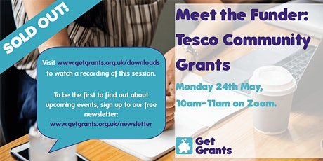 FREE Virtual Meet the Funder Event: Tesco Community Grants: SOLD OUT tickets