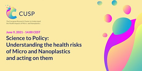 Science to Policy: Understanding the health risks of micro and nanoplastics tickets