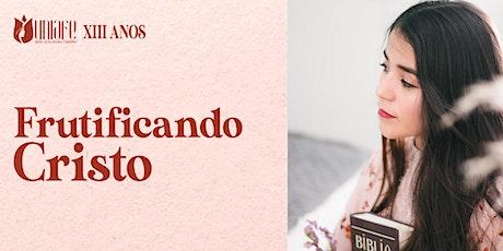 FRUTIFICANDO CRISTO | XIII ANOS UNIAFE bilhetes