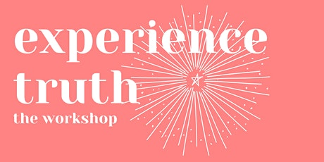 Experience Truth - The Workshop tickets