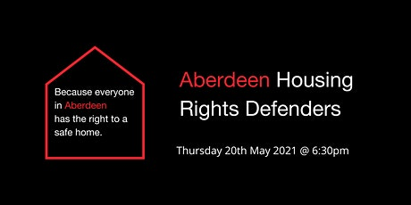 Aberdeen Housing Rights Defenders Meeting - Thursday 20th May 2021 tickets