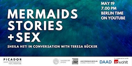 MERMAIDS, STORIES AND SEX - Sheila Heti in conversation with Teresa Bücker tickets