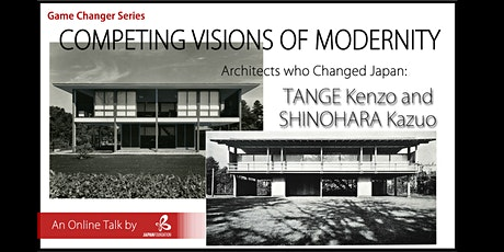 Competing Visions of Modernity: Architects who Changed Japan tickets