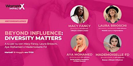 WomenX Impact presenta #BeyondInfluence | Diversity Matters biglietti
