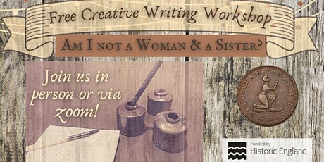 "Free Creative Writing Workshop ""Am I not a Woman & a Sister?"" tickets"