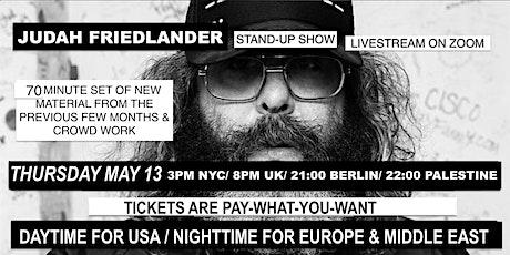 Judah Friedlander Thursday May 13th  3pm NYC/ 8pm UK/ 21:00 Berlin tickets