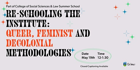 Re-Schooling The Institute: Queer, Feminist and Decolonial Methodologies tickets