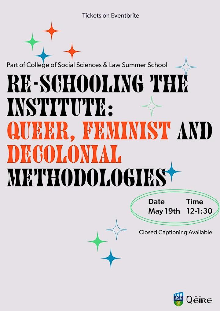 Re-Schooling The Institute: Queer, Feminist and Decolonial Methodologies image