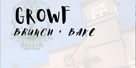 GROWF Brunch + Bake | HOUSTON, TX tickets