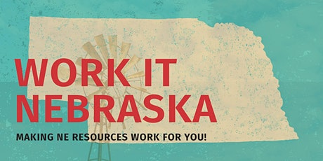 Work It Nebraska! Learn how to make NE resources work for you! tickets
