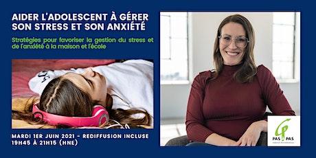 Aider l'adolescent à gérer son stress et son anxiété billets