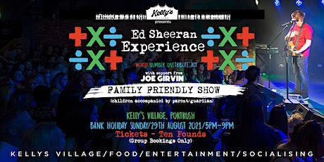 The Ed Sheeran Experience live at Kelly's Village - Family Friendly Show tickets