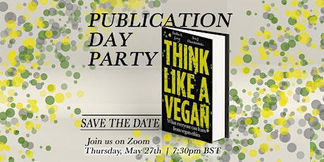 Publication Day Party for Think Like a Vegan by EA Leese & EJ Charalambides tickets