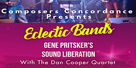 Eclectic Bands feat. Gene Pritsker's Sound Liberation & Dan Cooper Quartet tickets