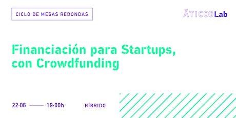 Ciclo de Mesas Redondas Financiación para Startups, con Crowdfunding entradas