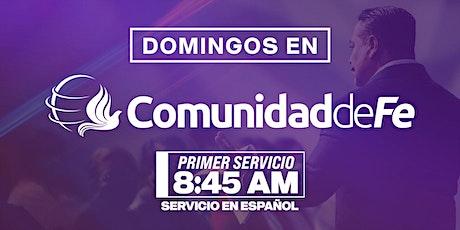 8:45 AM Domingos de Esperanza - Comunidad de Fe Ministries tickets