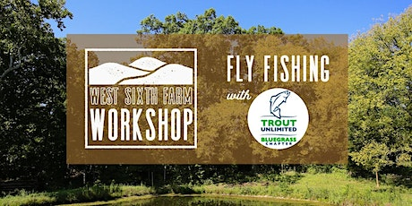 Fly Fishing & Casting Lessons (6 sessions) June 26, 2021. tickets