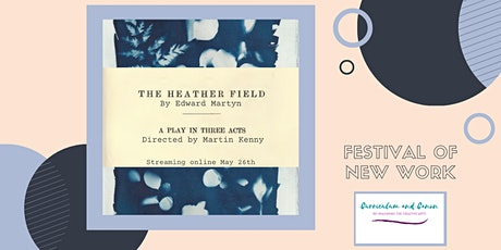 Rehearsed Reading: The Heather Field tickets