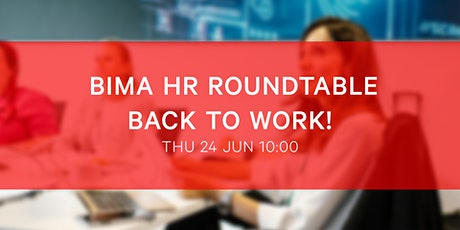 BIMA HR Roundtable | Back to Work tickets