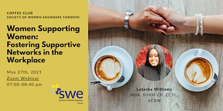 Women Supporting Women: Fostering Supportive Networks in the Workplace tickets