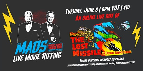 The Mads: The Lost Missile - Live riffing with MST3K's The Mads! Tickets