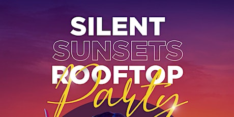 Silent Sunsets Rooftop Party @ The Fives tickets