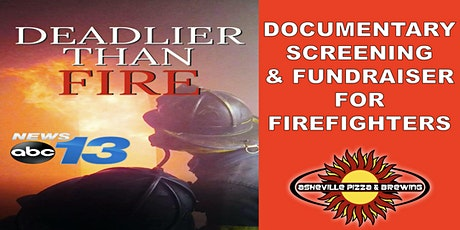 DEADLIER THAN FIRE  --  Fundraiser Screening to Help Firefighters tickets