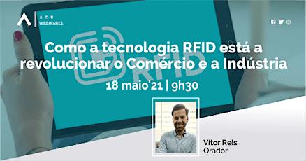 Webinar Como a tecnologia RFID está a revolucionar o Comércio e a Indústria bilhetes