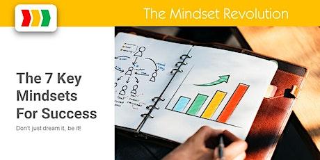 The 7 Key Mindsets For Success - Motivational Webinar! tickets